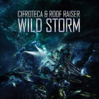 Cifroteca and R.Raiser - Wild Storm