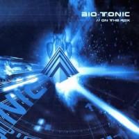 Bio-Tonic - On the Rox