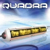 Quadra - One Nation Under Trance