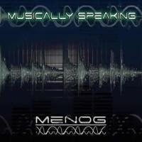 Menog - Musically Speaking