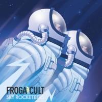 Frogacult - Sky Rocketeers