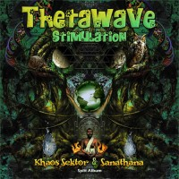 Sanathana and Khaos Sektor - Thetawave Stimulation