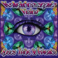 Compilation: Space Tribe And Friends - Kaleidoscopic Vision