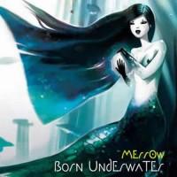 Merr0w - Born Underwater