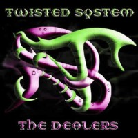Twisted System - The Dealers
