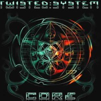Twisted System - Core