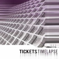 Tickets - Time Lapse