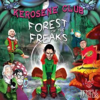 Kerosene Club - Forest of the Freaks