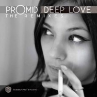 Promid - Deep Love The Remixes