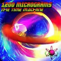 1200 Mics - The Time Machine
