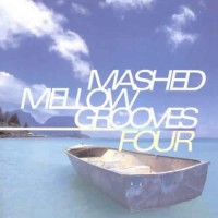 Compilation: Mashed Mellow Grooves Four (2CDs)