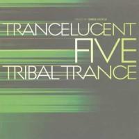 Compilation: Trancleucent Five Tribal Trance