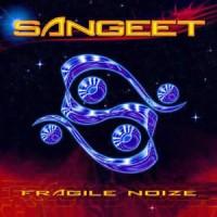 Sangeet - Fragile Noize