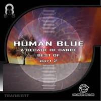 Human Blue - A Decade of Dance - Best Of part 2
