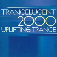 Trancelucent 2000 - Uplifting Trance (2CDs)