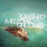 Compilation: Mashed Mellow Grooves 2
