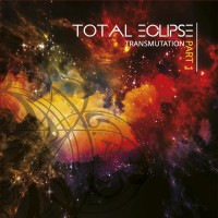 Total Eclipse - Transmutation Part 1