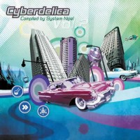 Compilation: Cyberdelica Vol.2 - Compiled by System Nipel