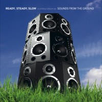 Sounds From The Ground - Ready Steady Slow - Upstream Records