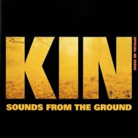 Sounds From The Ground - Kin