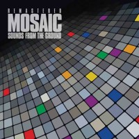 Sounds From The Ground - Mosaic Remastered