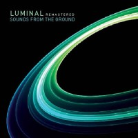 Sounds From The Ground - Luminal Remastered