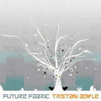 Tristan Boyle - Future Fabric