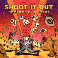 Compilation - Shoot it out - Compiled by Dj Maili