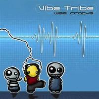 Vibe Tribe - Wise Cracks
