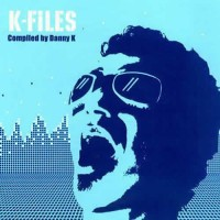 Compilation: K-Files - Compiled by Dj Danny K