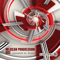 Compilation: Mexican Progression 003 - Compiled by Stratil