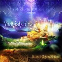 Yudhisthira - Sine Qua Non