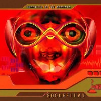 Compilation: Goodfellas - Compiled by Dj Anahata