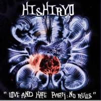 Hishiryo - Love And Hate Part 1: No Rules