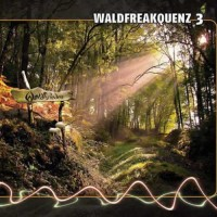 Compilation: Waldfreakquenz 3 - Compiled by Dj ElekTrigger