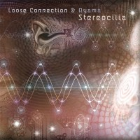 Loose Connection and Nyama - Stereocilia