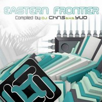 Compilation: Eastern Frontier - Compiled by Dj Chris aka Yuo