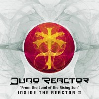 Juno Reactor - From The Land Of The Rising Sun - Inside the Reactor II