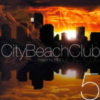 Compilation: City Beach Club 5 - Compiled and mixed by Ping