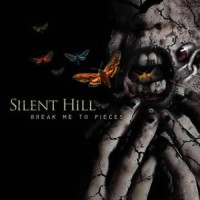 Silent Hill - Break Me To Pieces
