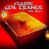 Compilation: Classic Goa Trance 2004 - Book 2 (2CD)