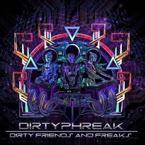 Dirty Phreak - Dirty Friends and Freaks