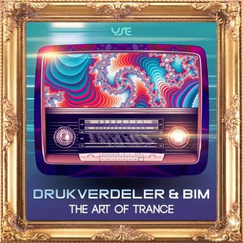 Drukverdeler and DJ Bim - The Art Of Trance