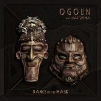 Ogoun - Dance of the Mask (Feat. Makwena)