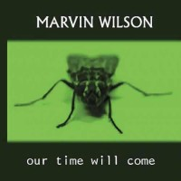 Marvin Wilson - Our Time Will Come