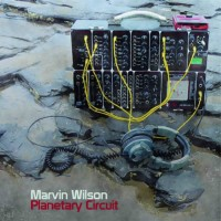 Marvin Wilson - Planetary Circuit