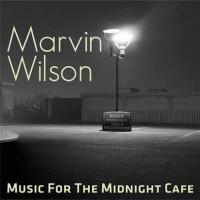 Marvin Wilson - Music For The Midnight Café