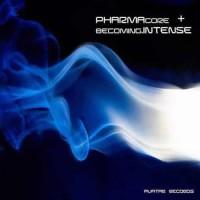 Pharmacore - Pharmacore + Becoming.Intense