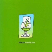 Compilation: Mana Medicine - Compiled by Alex Patersons