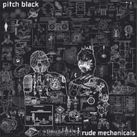 Pitch Black - Rude Mechanicals